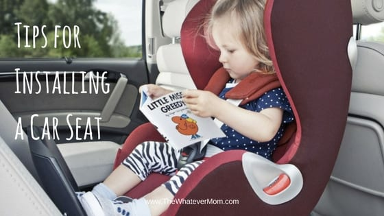 Tips on Installing Your Car Seat – The Whatever Mom